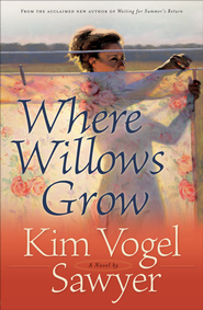 Where Willows Grow - eBook  -     By: Kim Vogel Sawyer