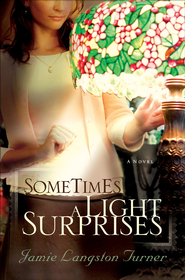 Sometimes a Light Surprises - eBook  -     By: Jamie Langston Turner