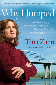 Why I Jumped: A Dramatic Story of Finding Hope beyond Depression - eBook  -     By: Tina Zahn, Wanda Dyson