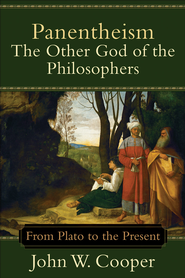 Panentheism-The Other God of the Philosophers: From Plato to the Present - eBook  -     By: John W. Cooper