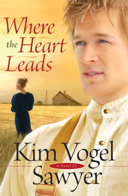 Where the Heart Leads - eBook  -     By: Kim Vogel Sawyer