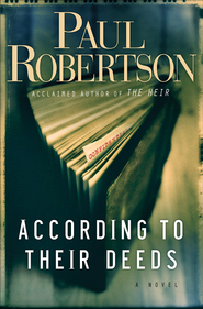 According to Their Deeds - eBook  -     By: Paul Robertson