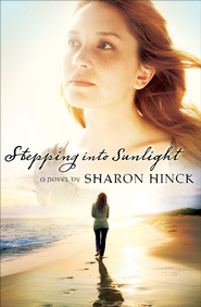 Stepping Into Sunlight - eBook  -     By: Sharon Hinck