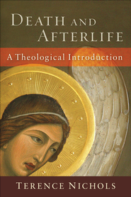 Death and Afterlife: A Theological Introduction - eBook  -     By: Terence Nichols