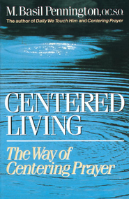 Centered Living - eBook  -     By: Basil Pennington