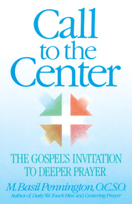 Call to the Center - eBook  -     By: Basil Pennington