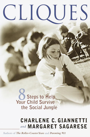 Cliques: Eight Steps to Help Your Child Survive the Social Jungle - eBook  -     By: Charlene C. Giannetti, Margaret Sagarese