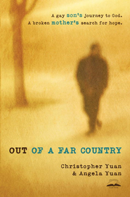 Out of a Far Country - eBook  -     By: Christopher Yuan, Angela Yuan