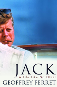 Jack: A Life Like No Other - eBook  -     By: Geoffrey Perret