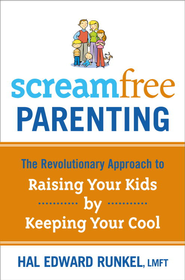 Screamfree Parenting: The Revolutionary Approach to Raising Your Kids by Keeping Your Cool - eBook  -     By: Hal Edward Runkel