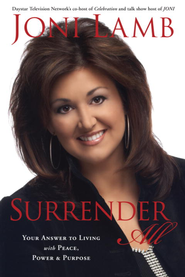 Surrender All: Your Answer to Living with Peace, Power, and Purpose - eBook  -     By: Joni Lamb