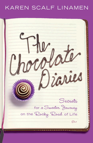 The Chocolate Diaries: Secrets for a Sweeter Journey on the Rocky Road of Life - eBook  -     By: Karen Linamen