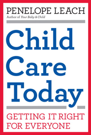 Child Care Today - eBook  -     By: Penelope Leach