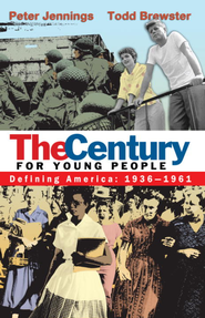 The Century for Young People: 1936-1961: Defining America - eBook  -     By: Peter Jennings, Todd Brewster