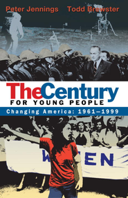 The Century for Young People: 1961-1999: Changing America - eBook  -     By: Peter Jennings, Todd Brewster