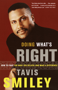 Doing What's Right: How to Fight for What You Believe-And Make a Difference - eBook  -     By: Tavis Smiley