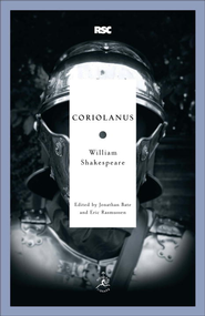 Coriolanus - eBook  -     Edited By: Jonathan Bate, Eric Rasmussen     By: William Shakespeare