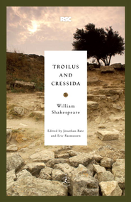 Troilus and Cressida - eBook  -     Edited By: Jonathan Bate, Eric Rasmussen     By: William Shakespeare