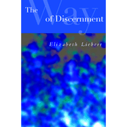 The Way of Discernment: Spiritual Practices for Decision Making - eBook  -     By: Elizabeth Liebert