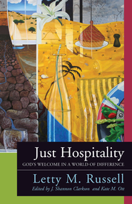 Just Hospitality: God's Welcome in a World of Difference - eBook  -     By: Letty M. Russell