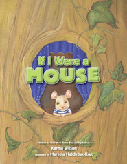 If I Were a Mouse - eBook  -     By: Karma Wilson