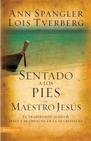 Sentado a los pies del Maestro Jesus: How the Jewishness of Jesus Can Transform Your Faith - eBook  -     By: Ann Spangler, Lois Tverberg