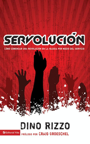 Servolucion: Starting a church revolution through serving - eBook  -     By: Dino Rizzo