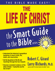 The Life of Christ - eBook  -     Edited By: Larry Richards Ph.D.     By: Robert C. Girard