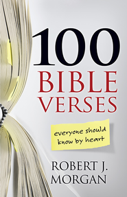 100 Bible Verses: Everyone Should Know by Heart - eBook  -     By: Robert J. Morgan