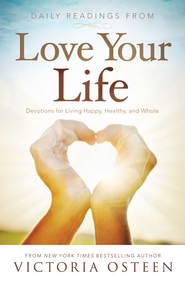 Daily Readings from Love Your Life - eBook  -     By: Victoria Osteen