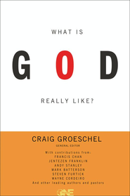 What Is God Really Like? - eBook  -     Edited By: Craig Groeschel     By: Edited by Craig Groeschel