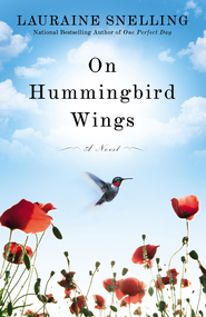 On Hummingbird Wings: A Novel - eBook  -     By: Lauraine Snelling