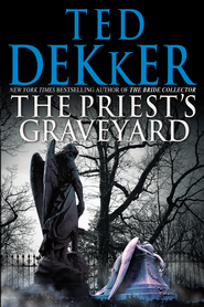 The Priest's Graveyard - eBook  -     By: Ted Dekker