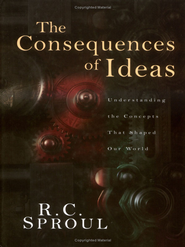 The Consequences of Ideas: Understanding the Concepts that Shaped Our World - eBook  -     By: R.C. Sproul