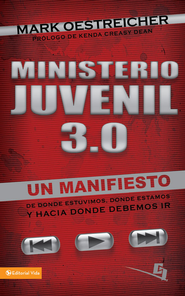 Ministerio juvenil 3.0: A Manifesto of Where We've Been, Where We Are and where We Need to Go - eBook  -     By: Mark Oestreicher