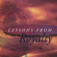 Lessons from Royalty - CD   -     By: Ravi Zacharias