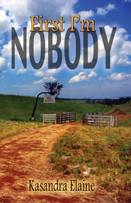 First I'm Nobody - eBook  -     By: Kasandra Elaine