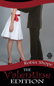 The Valentine Edition - eBook  -     By: Robin Shope
