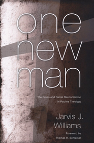 One New Man: The Cross and Racial Reconciliatin in Pauline Theology - eBook  -     By: Jarvis Williams