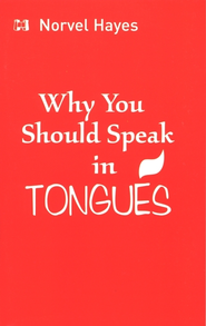 Why You Should Speak in Tongues - eBook  -     By: Norvel Hayes