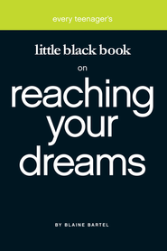 Little Black Book on Reaching Your Dreams - eBook  -     By: Blaine Bartel