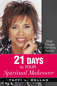 21 Days to Your Spiritual Makeover: Small Changes That Bring Results! - eBook  -     By: Taffi L. Dollar