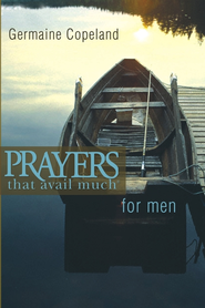 Prayers That Avail Much Men (pocket edition) - eBook  -     By: Germaine Copeland