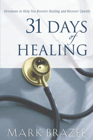 31 Days of Healing - eBook  -     By: Mark Brazee