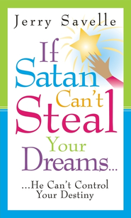 If Satan Can't Steal Your Dreams - eBook  -     By: Jerry Savelle