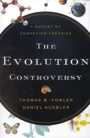 Evolution Controversy, The: A Survey of Competing Theories - eBook  -     By: Thomas B. Fowler, Daniel Kuebler