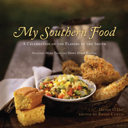 My Southern Food: A Celebration of the Flavors of the South - eBook  -     By: Devon O'Day, Bryan Curtis