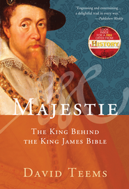 Majestie: The King Behind the King James Bible - eBook  -     By: David Teems