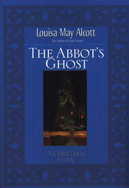 Abbot's Ghost: A Christmas Story - eBook  -     Edited By: Stephen Hines     By: Louisa May Alcott