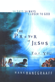 The Prayer of Jesus for You - eBook  -     By: Hank Hanegraaff